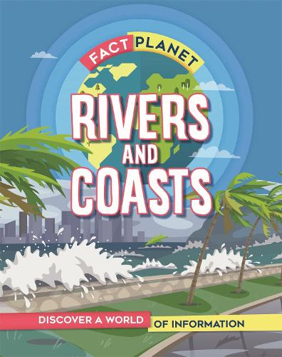 Fact Planet: Rivers and Coasts - Fact Planet (Paperback)