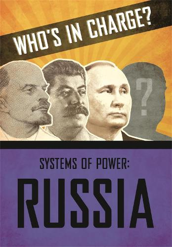 Who's in Charge? Systems of Power: Russia - Who's in Charge? Systems of Power (Hardback)