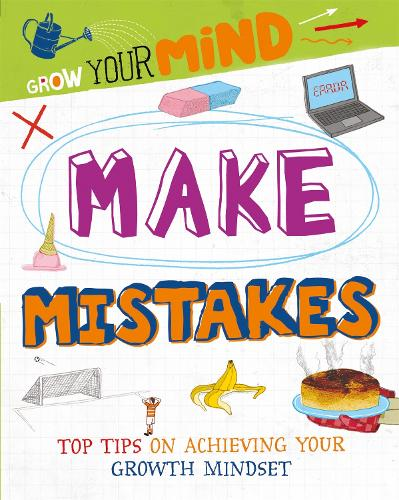 Make Mistakes - Grow Your Mind (Paperback)