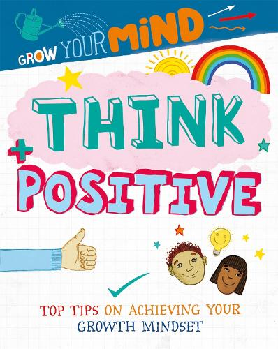Grow Your Mind: Think Positive - Grow Your Mind (Paperback)