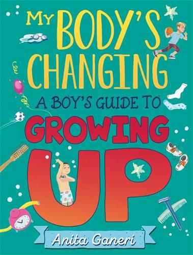 My Body's Changing: A Boy's Guide to Growing Up (Hardback)