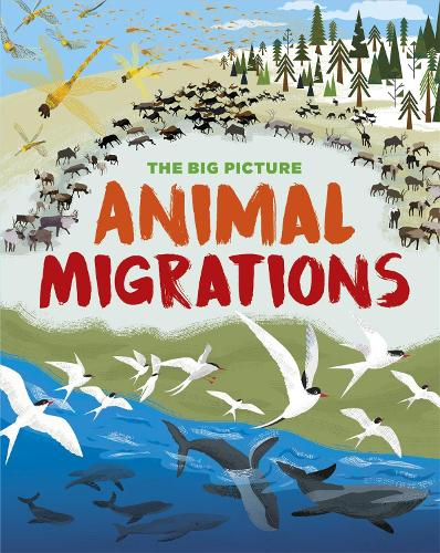 The Big Picture: Animal Migrations - The Big Picture (Hardback)