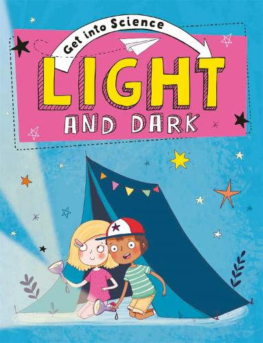 Light and Dark - Get Into Science (Paperback)