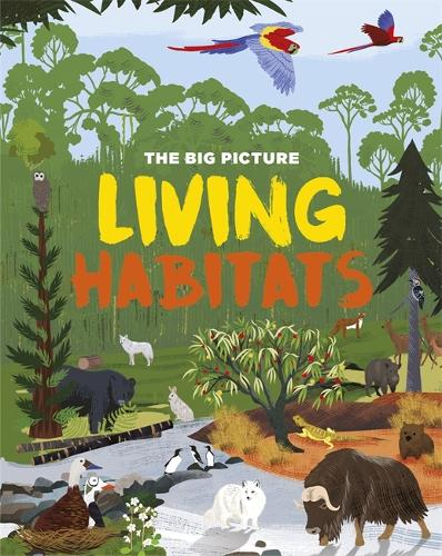 The Big Picture: Living Habitats - The Big Picture (Hardback)