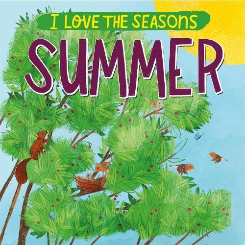 I Love the Seasons: Summer - I Love the Seasons (Paperback)