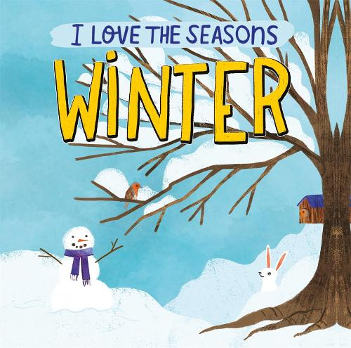 I Love the Seasons: Winter - I Love the Seasons (Hardback)