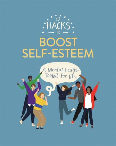 12 Hacks to Boost Self-esteem - 12 Hacks (Paperback)