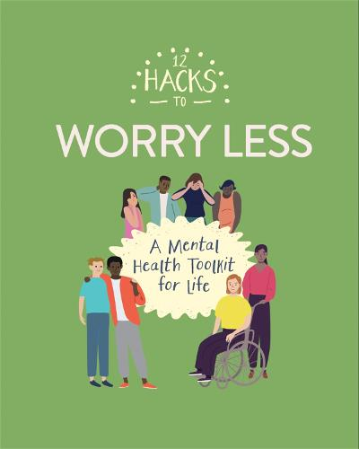 12 Hacks to Worry Less - 12 Hacks (Hardback)
