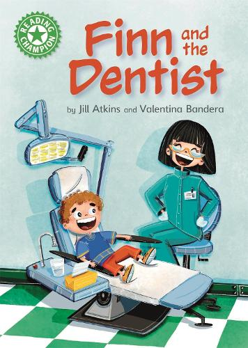 Reading Champion: Finn and the Dentist: Independent Reading Green 5 - Reading Champion (Paperback)