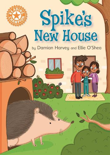 Reading Champion: Spike's New House: Independent Reading Orange 6 - Reading Champion (Paperback)