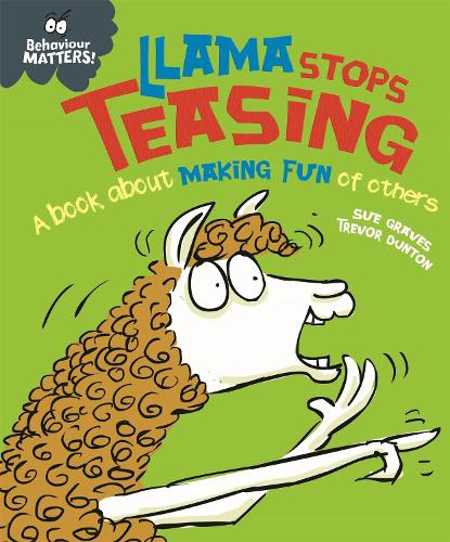 Behaviour Matters: Llama Stops Teasing: A book about making fun of others - Behaviour Matters (Paperback)
