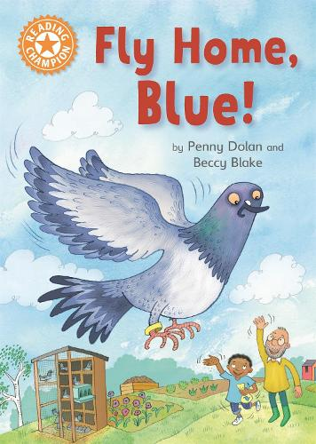 Reading Champion: Fly Home, Blue!: Independent Reading Orange 6 - Reading Champion (Paperback)