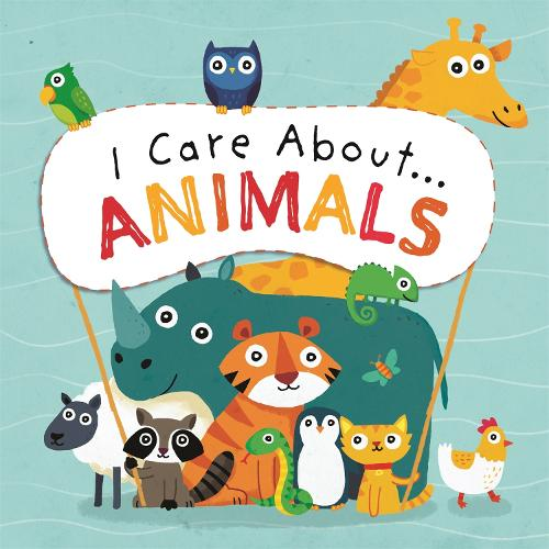 I Care About: Animals - I Care About (Hardback)