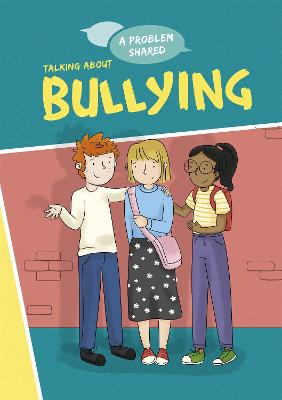 A Problem Shared: Talking About Bullying - A Problem Shared (Paperback)