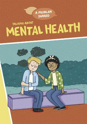 A Problem Shared: Talking About Mental Health - A Problem Shared (Paperback)