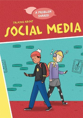 A Problem Shared: Talking About Social Media - A Problem Shared (Hardback)