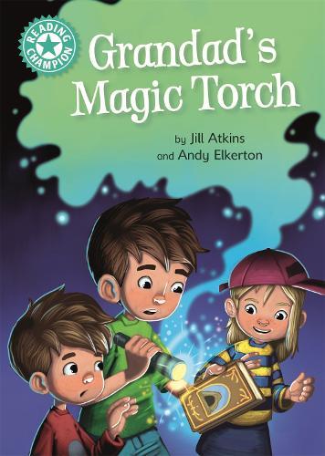 Reading Champion: Grandad's Magic Torch: Independent Reading Turquoise 7 - Reading Champion (Hardback)