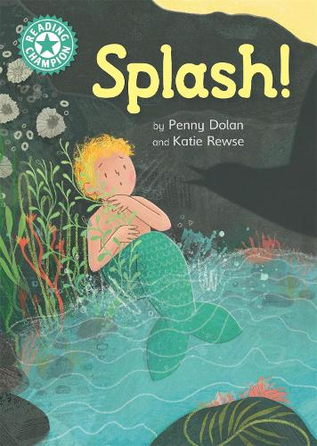 Reading Champion: Splash!: Independent Reading Turquoise 7 - Reading Champion (Hardback)