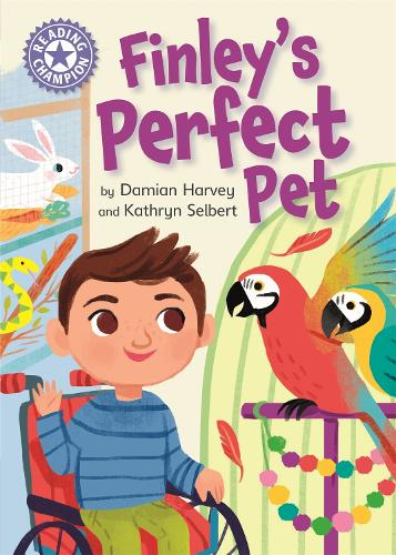 Reading Champion: Finley's Perfect Pet: Independent Reading Purple 8 - Reading Champion (Hardback)