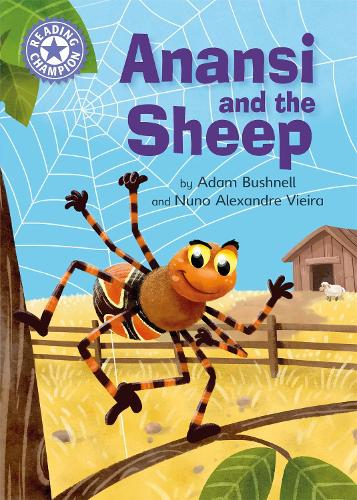 Reading Champion: Anansi and the Sheep: Independent Reading Purple 8 - Reading Champion (Hardback)