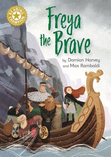 Reading Champion: Freya the Brave: Independent Reading Gold 9 - Reading Champion (Hardback)
