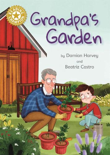 Reading Champion: Grandpa's Garden: Independent Reading Gold 9 - Reading Champion (Hardback)