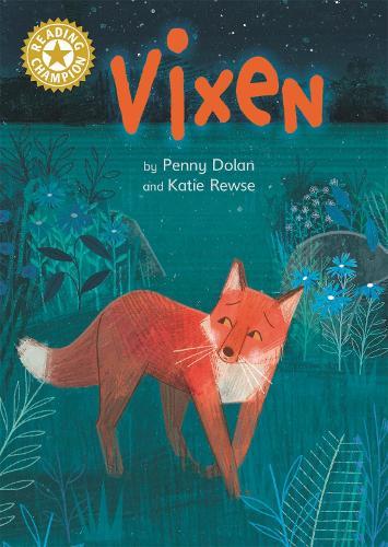 Reading Champion: Vixen: Independent Reading Gold 9 - Reading Champion (Hardback)