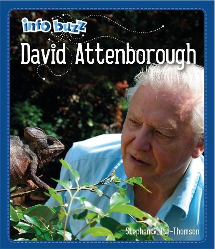 Info Buzz: Famous People David Attenborough - Info Buzz: Famous People (Hardback)