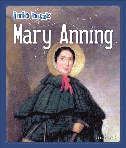 Info Buzz: Famous People Mary Anning - Info Buzz: Famous People (Hardback)