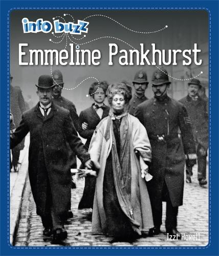Info Buzz: Famous People: Emmeline Pankhurst - Info Buzz: Famous People (Hardback)