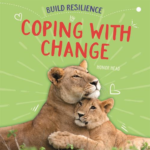 Build Resilience: Coping with Change - Build Resilience (Hardback)