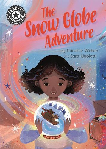 Reading Champion: The Snow Globe Adventure: Independent Reading 12 - Reading Champion (Hardback)