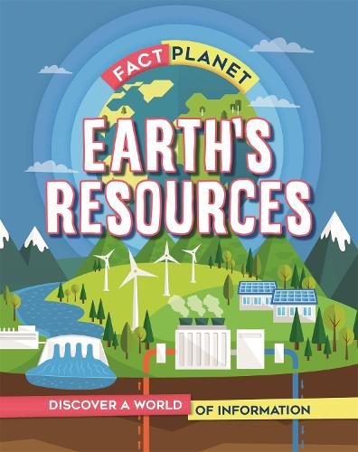 Fact Planet: Earth's Resources - Fact Planet (Hardback)