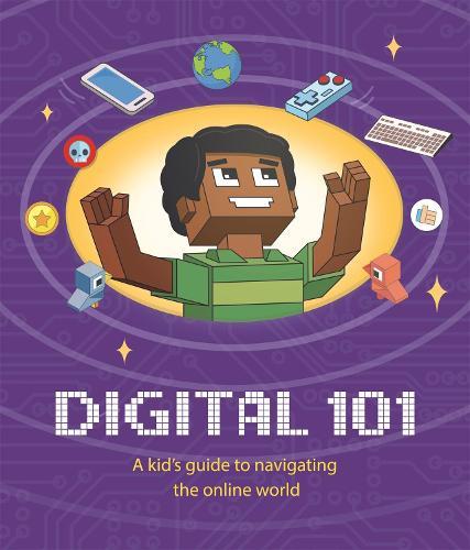 Digital 101: A Kid's Guide to Navigating the Online World (Hardback)