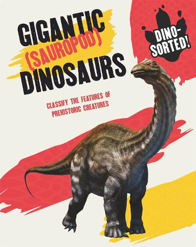 Dino-sorted!: Gigantic (Sauropod) Dinosaurs - Dino-sorted! (Paperback)