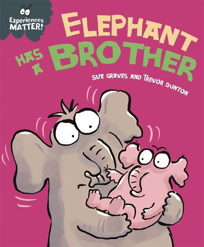 Experiences Matter: Elephant Has a Brother - Experiences Matter (Hardback)