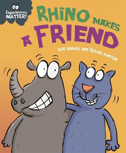 Experiences Matter: Rhino Makes a Friend - Experiences Matter (Hardback)