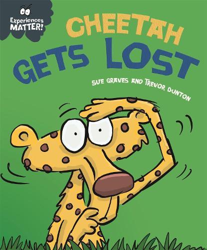 Experiences Matter: Cheetah Gets Lost - Experiences Matter (Hardback)