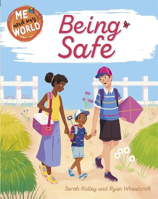 Being Safe - Me and My World (Hardback)