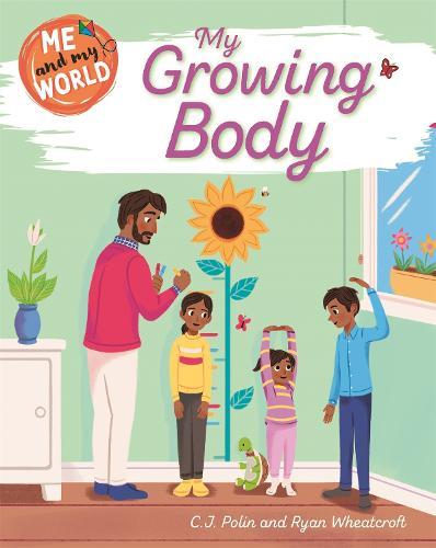 Me and My World: My Growing Body - Me and My World (Hardback)