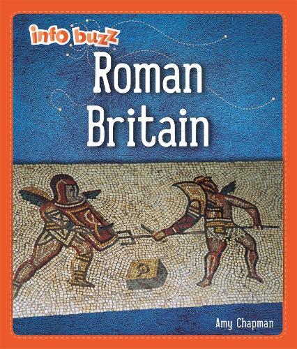 Info Buzz: Early Britons: Roman Britain - Info Buzz: Early Britons (Hardback)