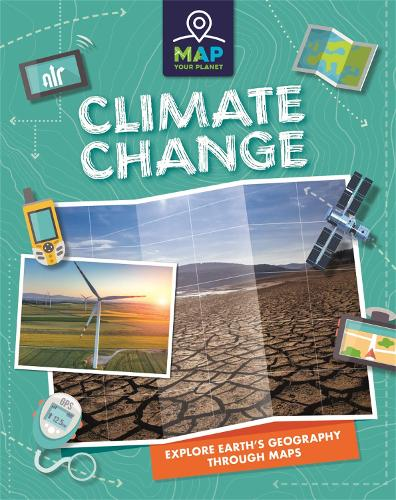 Map Your Planet: Climate Change - Map Your Planet (Hardback)