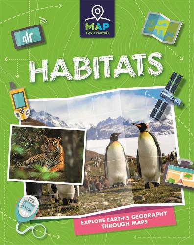 Map Your Planet: Habitats - Map Your Planet (Hardback)