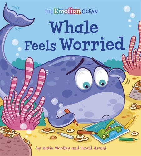 The Emotion Ocean: Whale Feels Worried - The Emotion Ocean (Paperback)
