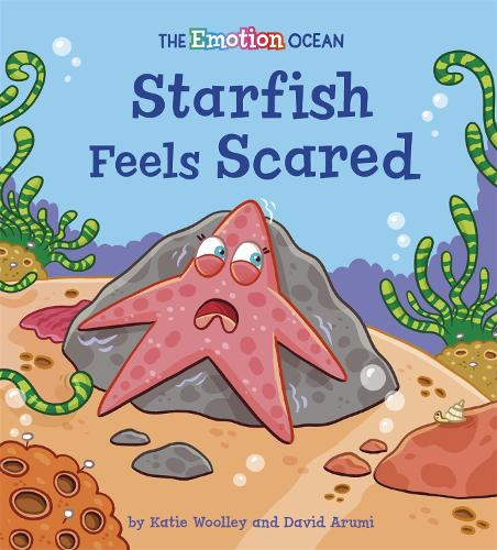 The Emotion Ocean: Starfish Feels Scared - The Emotion Ocean (Paperback)