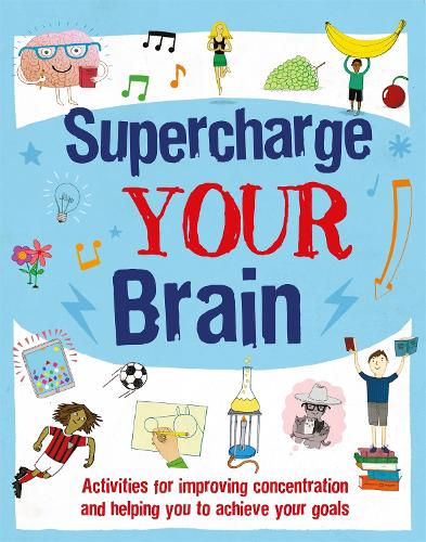 Supercharge Your Brain: Activities for improving concentration and helping you to achieve your goals - Find Your Confidence (Paperback)