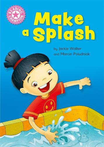 Reading Champion: Make a Splash: Independent Reading Non-Fiction Pink 1a - Reading Champion (Hardback)