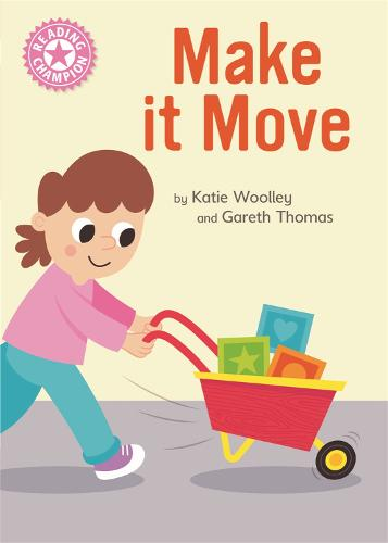 Reading Champion: Make it Move: Independent Reading Pink 1B Non-fiction - Reading Champion (Hardback)
