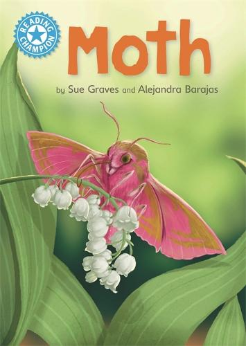 Reading Champion: Moth: Independent Reading Non-Fiction Blue 4 - Reading Champion (Hardback)