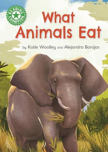 Reading Champion: What Animals Eat: Independent Reading Green 5 Non-fiction - Reading Champion (Hardback)